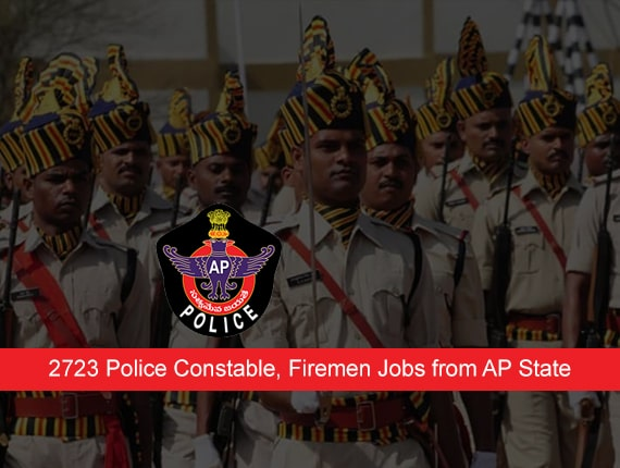 2723 Police Constable, Firemen Jobs from AP State Level Police Recruitment Board